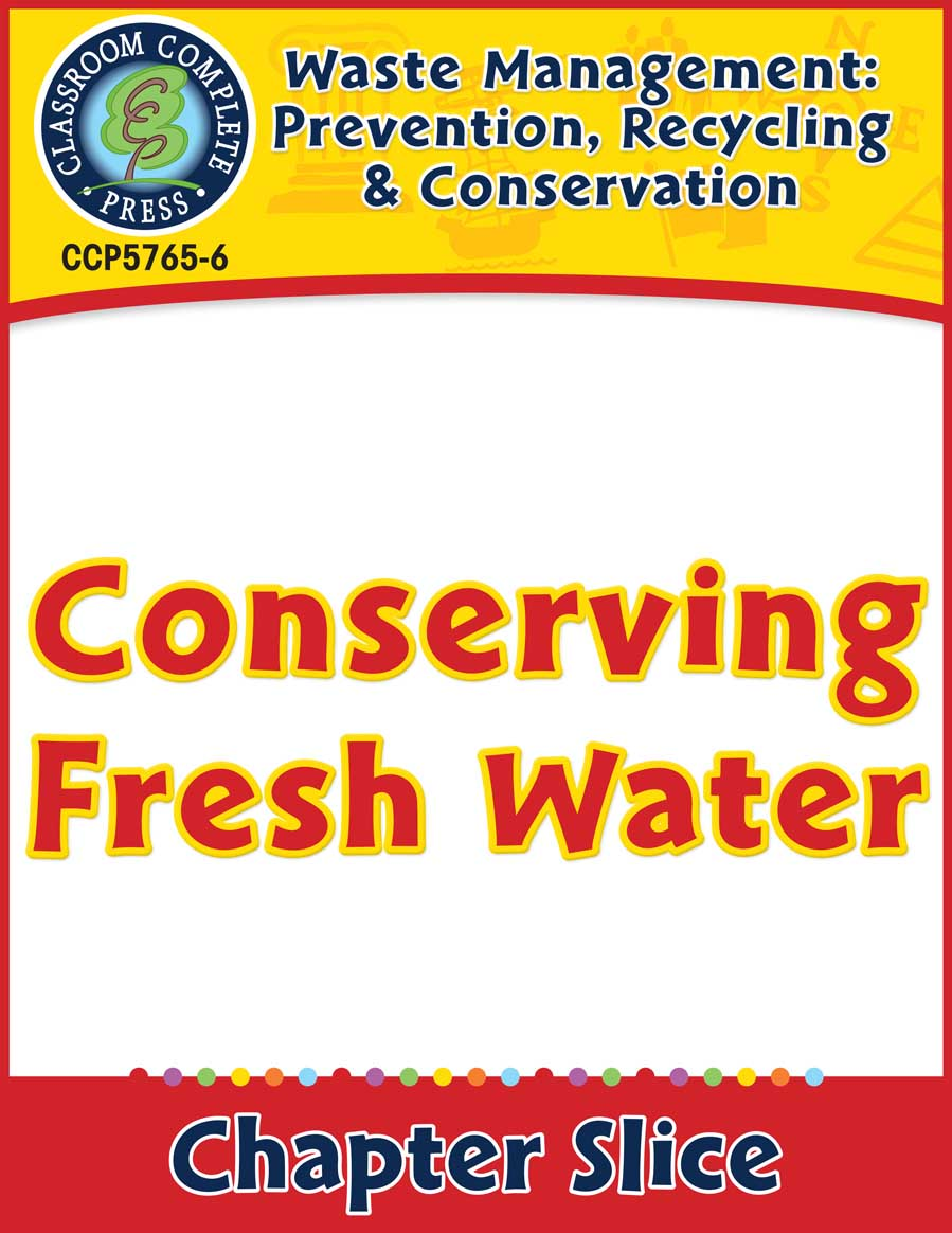Prevention, Recycling & Conservation: Conserving Fresh Water Gr. 5-8 - Chapter Slice eBook