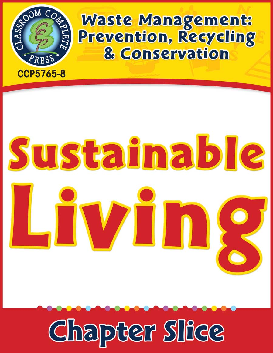 Prevention, Recycling & Conservation: Sustainable Living Gr. 5-8 - Chapter Slice eBook