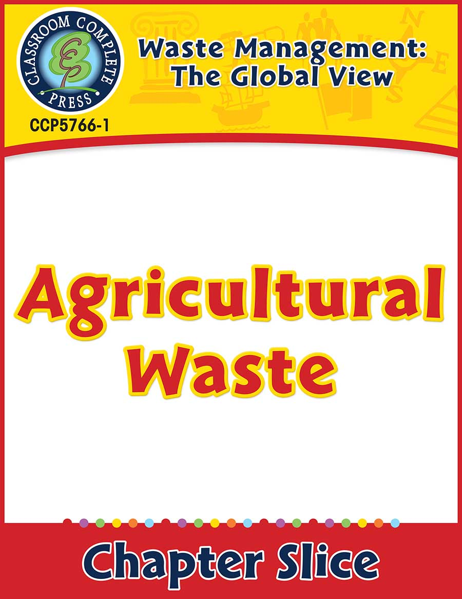 Waste: The Global View: Agricultural Waste Gr. 5-8 - Chapter Slice eBook