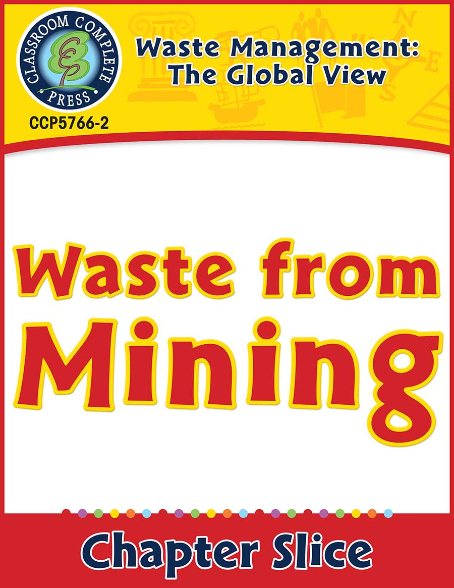 Waste: The Global View: Waste from Mining Gr. 5-8 - Chapter Slice eBook