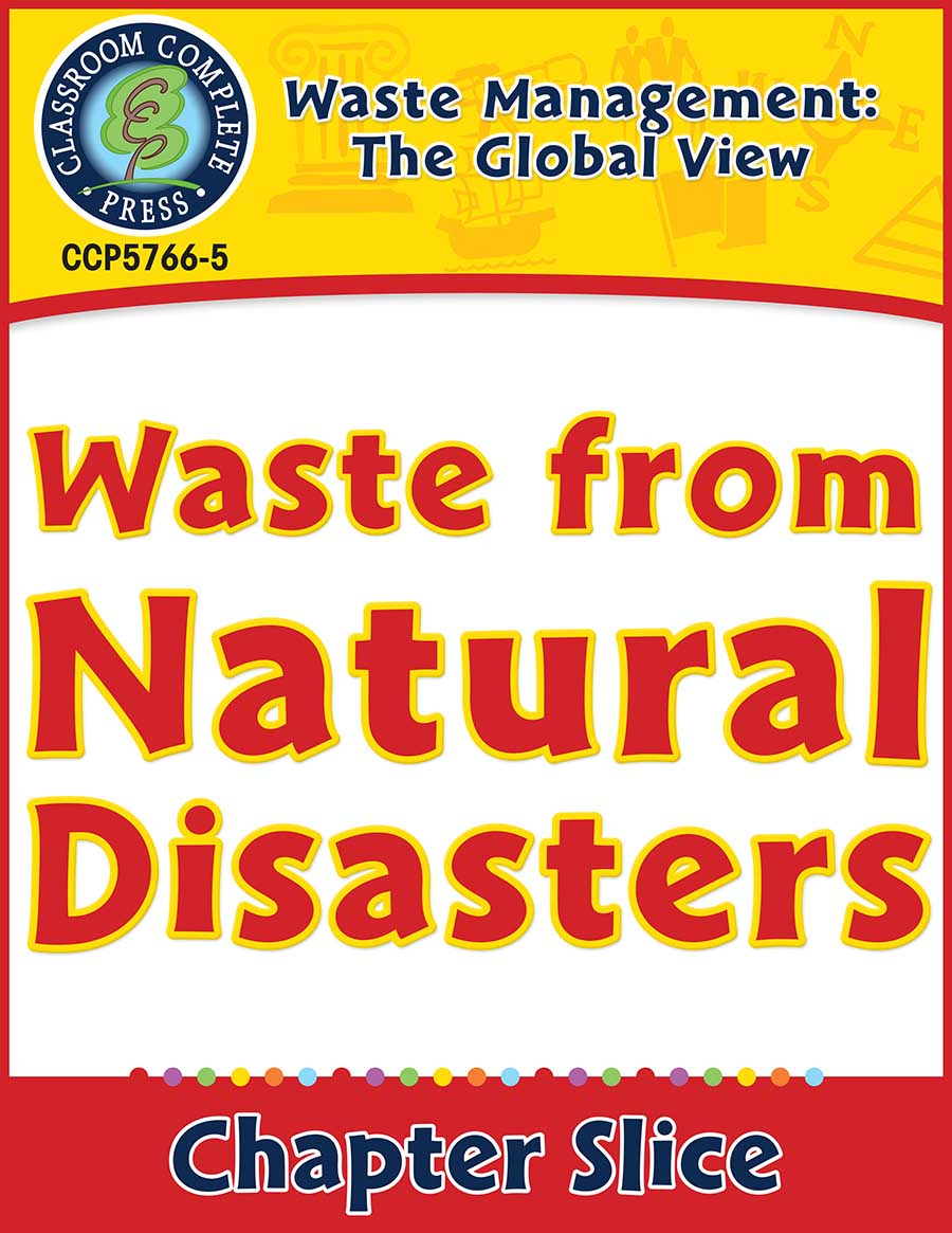 Waste: The Global View: Waste from Natural Disasters Gr. 5-8 - Chapter Slice eBook