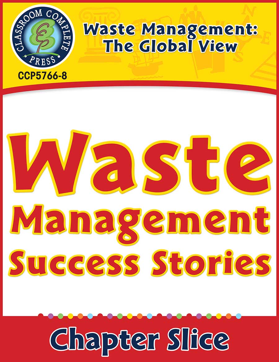 Waste: The Global View: Waste Management Success Stories Gr. 5-8 - Chapter Slice eBook