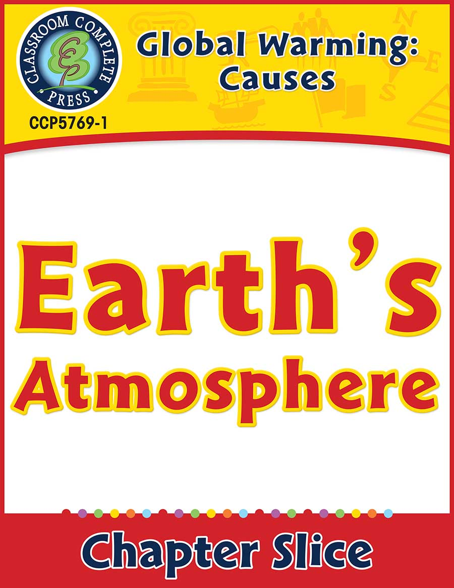 Global Warming: Causes: Earth�s Atmosphere Gr. 5-8 - Chapter Slice eBook