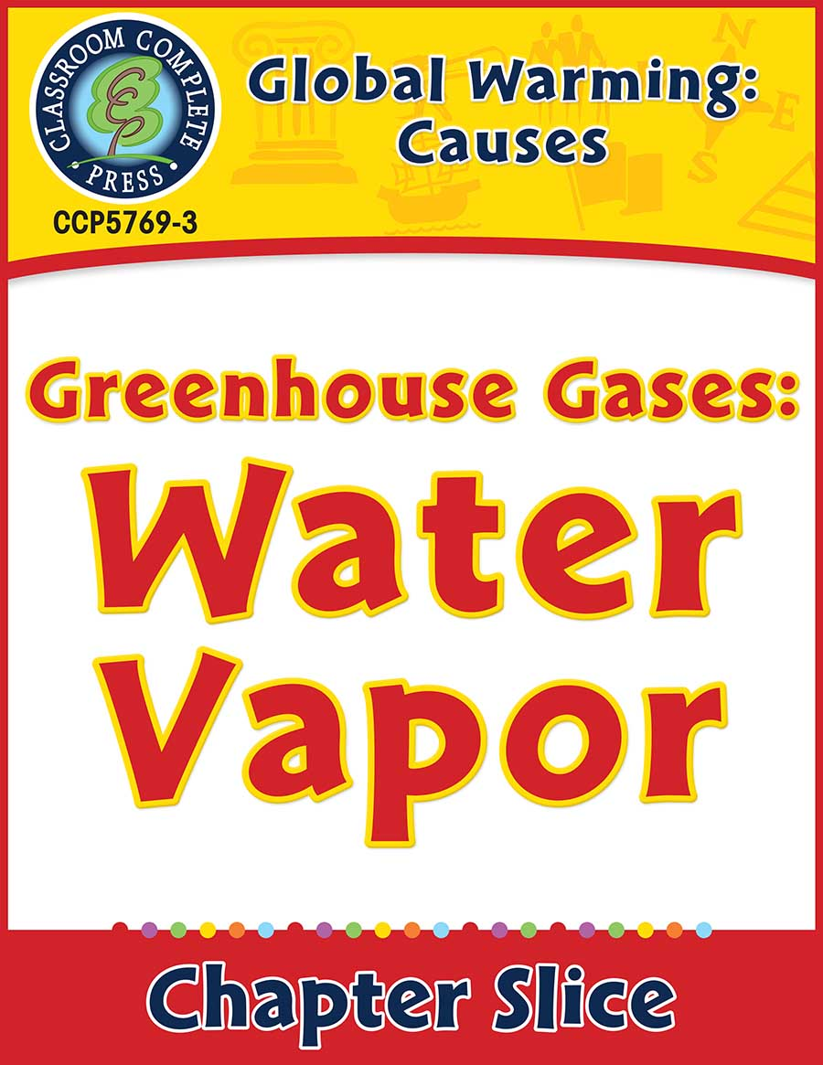 Global Warming: Causes: Greenhouse Gases: Water Vapor Gr. 5-8 - Chapter Slice eBook
