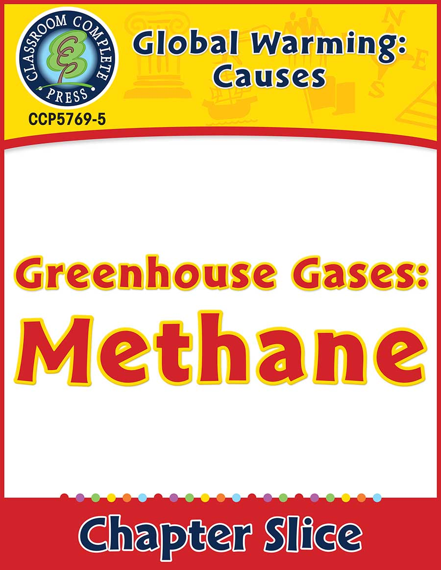 Global Warming: Causes: Greenhouse Gases: Methane Gr. 5-8 - Chapter Slice eBook