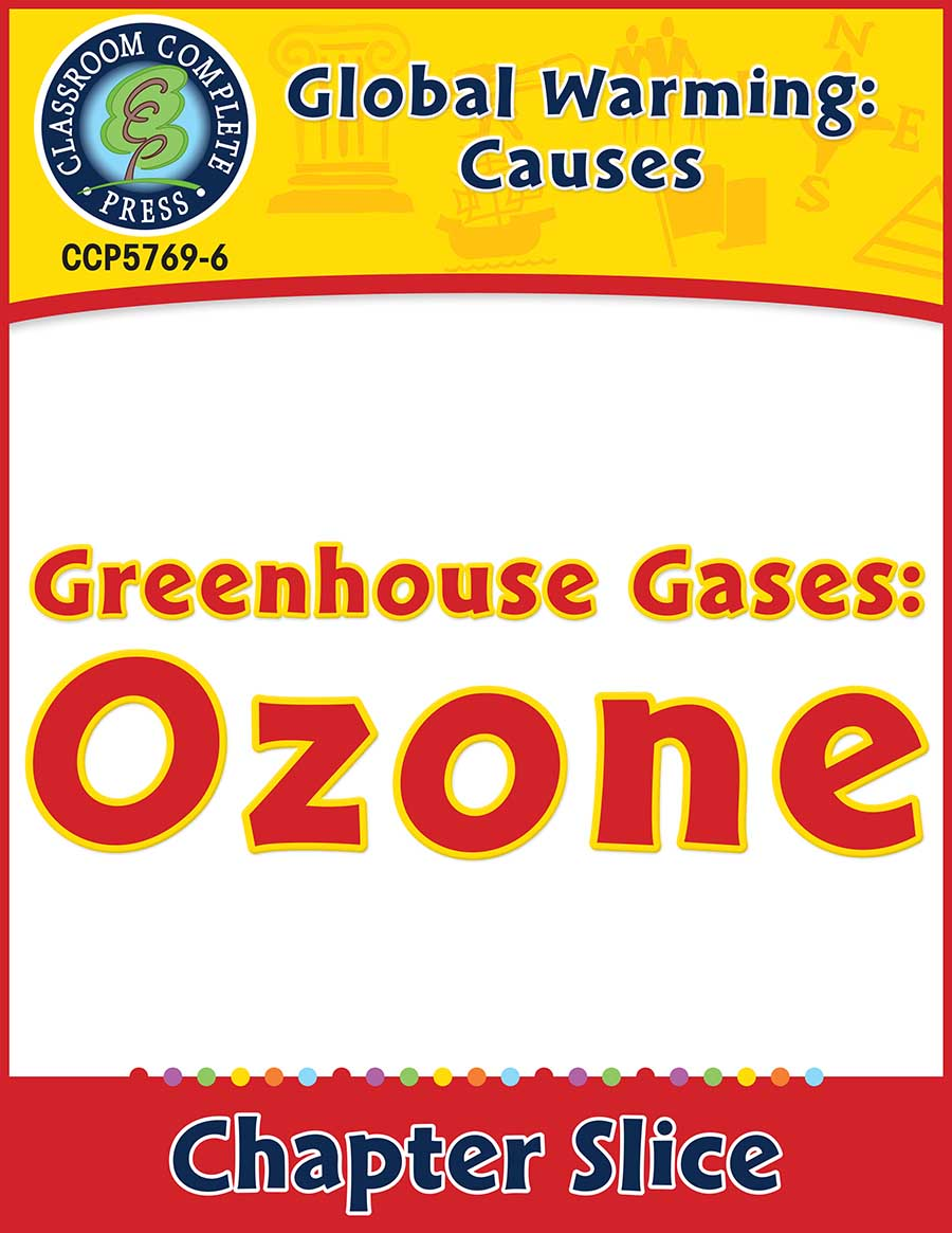 Global Warming: Causes: Greenhouse Gases: Ozone Gr. 5-8 - Chapter Slice eBook