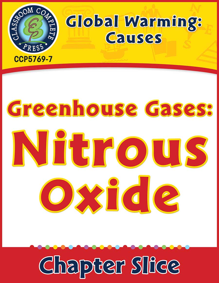 Global Warming: Causes: Greenhouse Gases: Nitrous Oxide Gr. 5-8 - Chapter Slice eBook