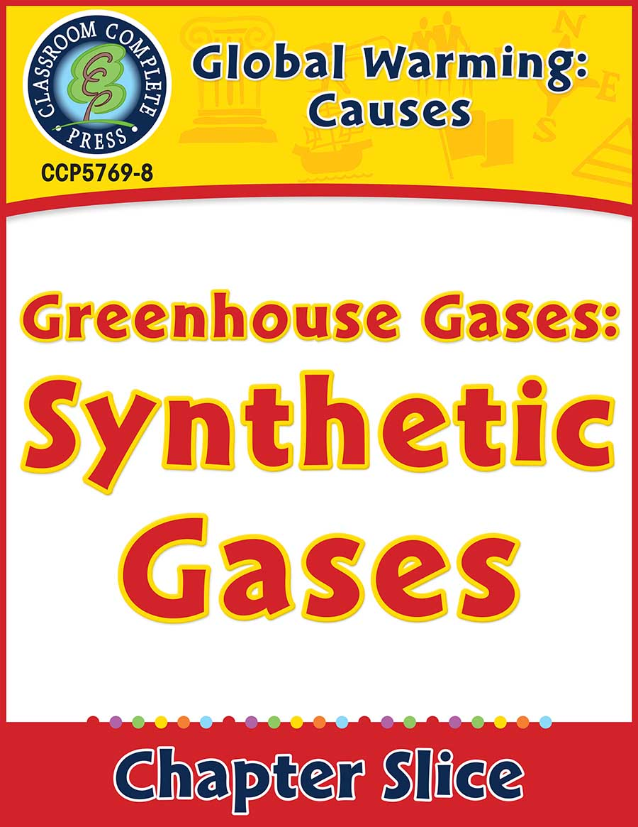 Global Warming: Causes: Greenhouse Gases: Synthetic Gases Gr. 5-8 - Chapter Slice eBook