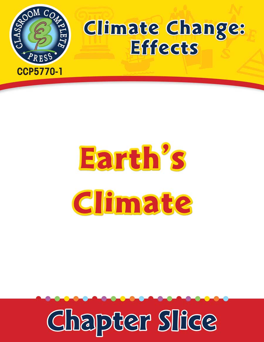 Climate Change: Effects: Earth's Climate Gr. 5-8 - Chapter Slice eBook