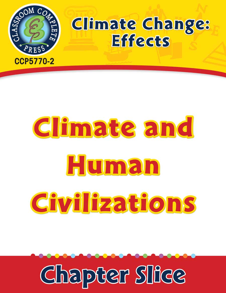 Climate Change: Effects: Climate and Human Civilizations Gr. 5-8 - Chapter Slice eBook