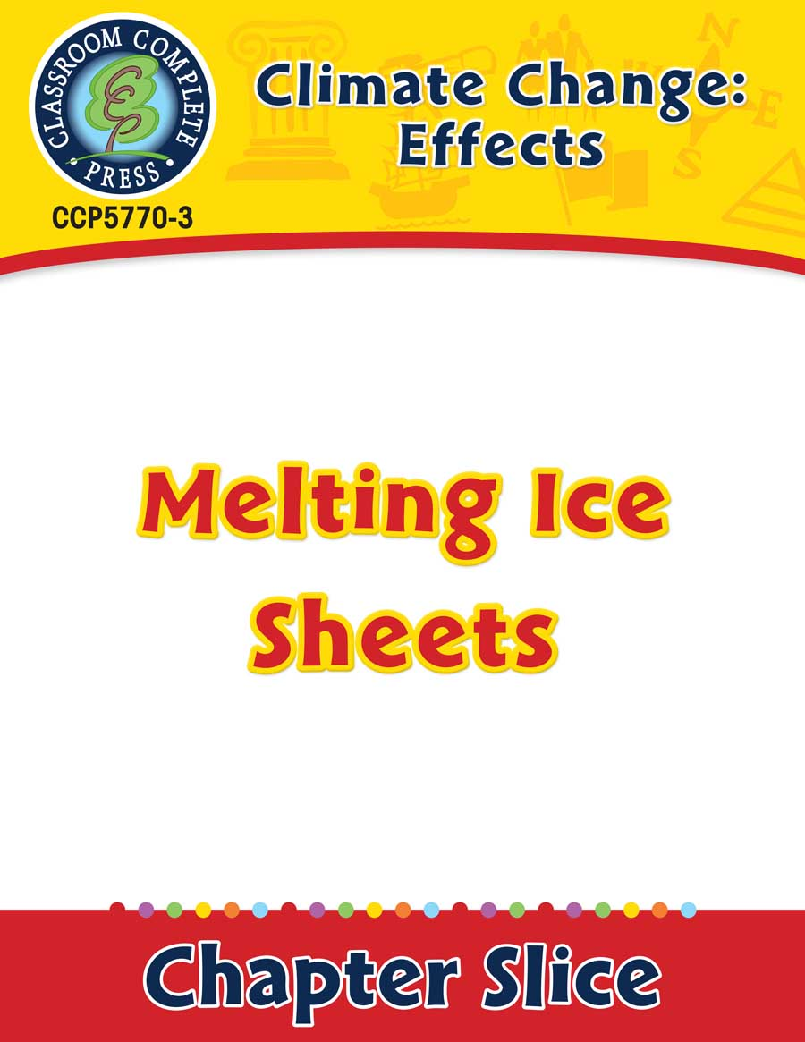 Climate Change: Effects: Melting Ice Sheets Gr. 5-8 - Chapter Slice eBook