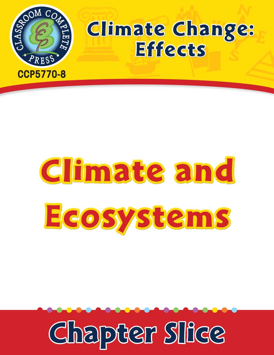 Climate Change: Effects: Climate and Ecosystems Gr. 5-8 - Chapter Slice eBook
