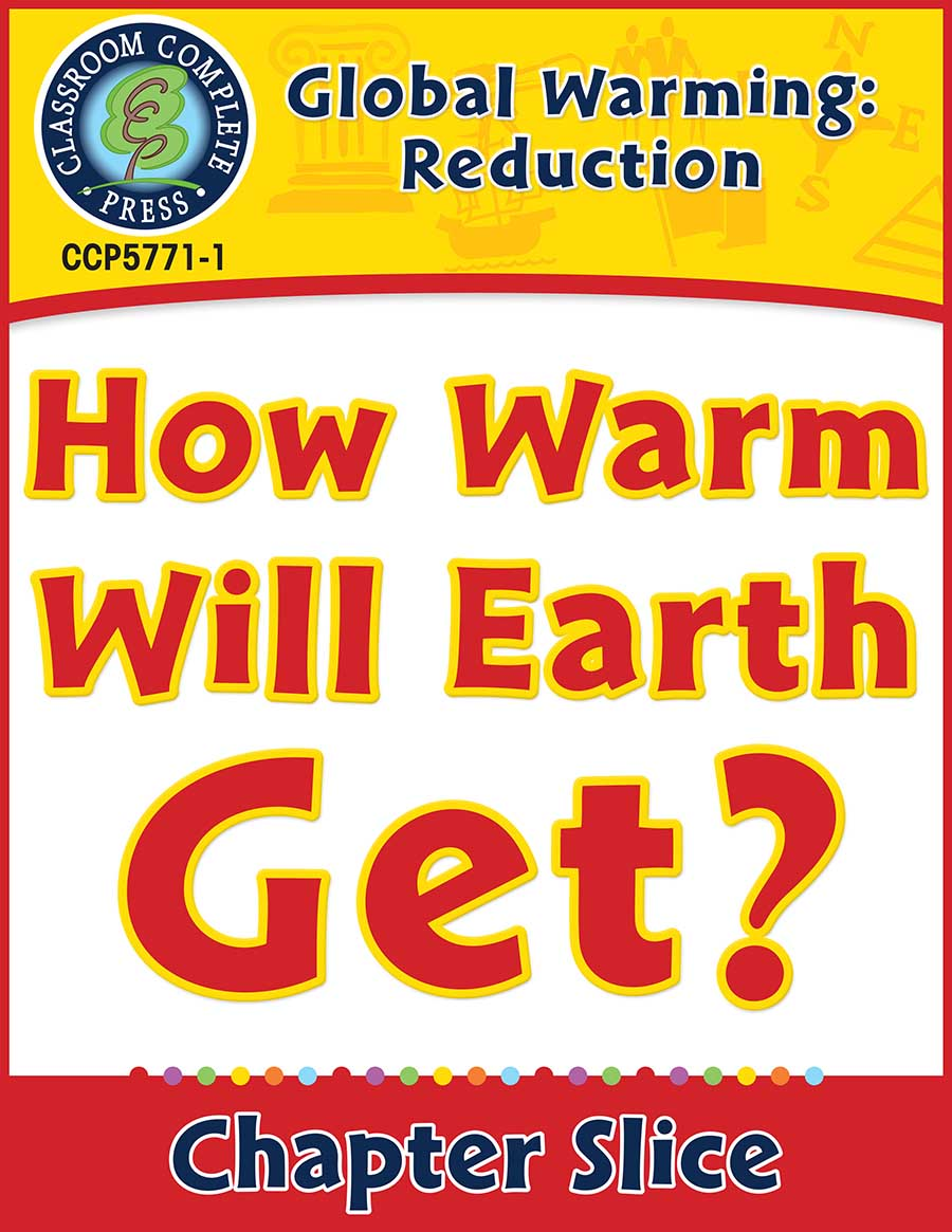 Global Warming: Reduction: How Warm Will Earth Get? Gr. 5-8 - Chapter Slice eBook