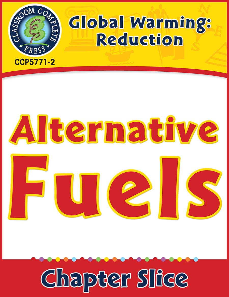 Global Warming: Reduction: Alternative Fuels Gr. 5-8 - Chapter Slice eBook