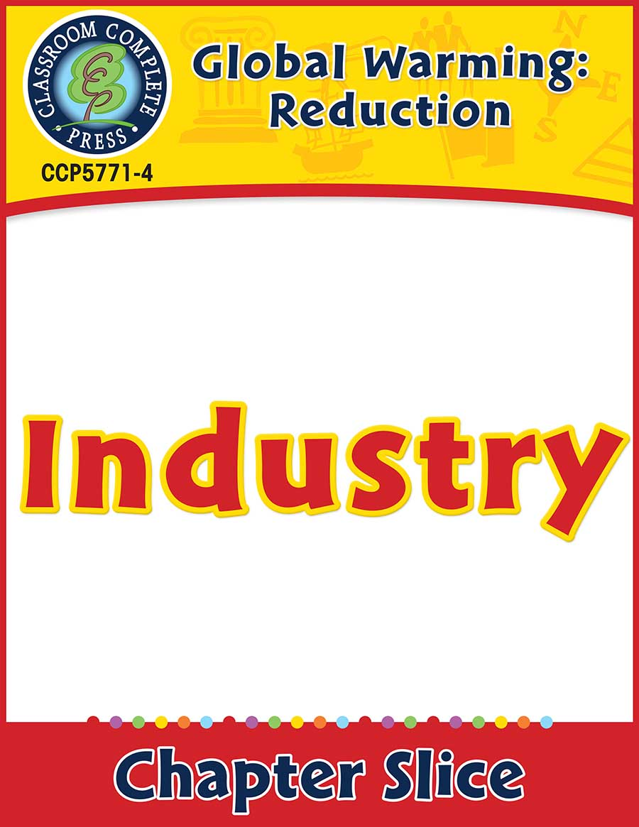 Global Warming: Reduction: Industry Gr. 5-8 - Chapter Slice eBook