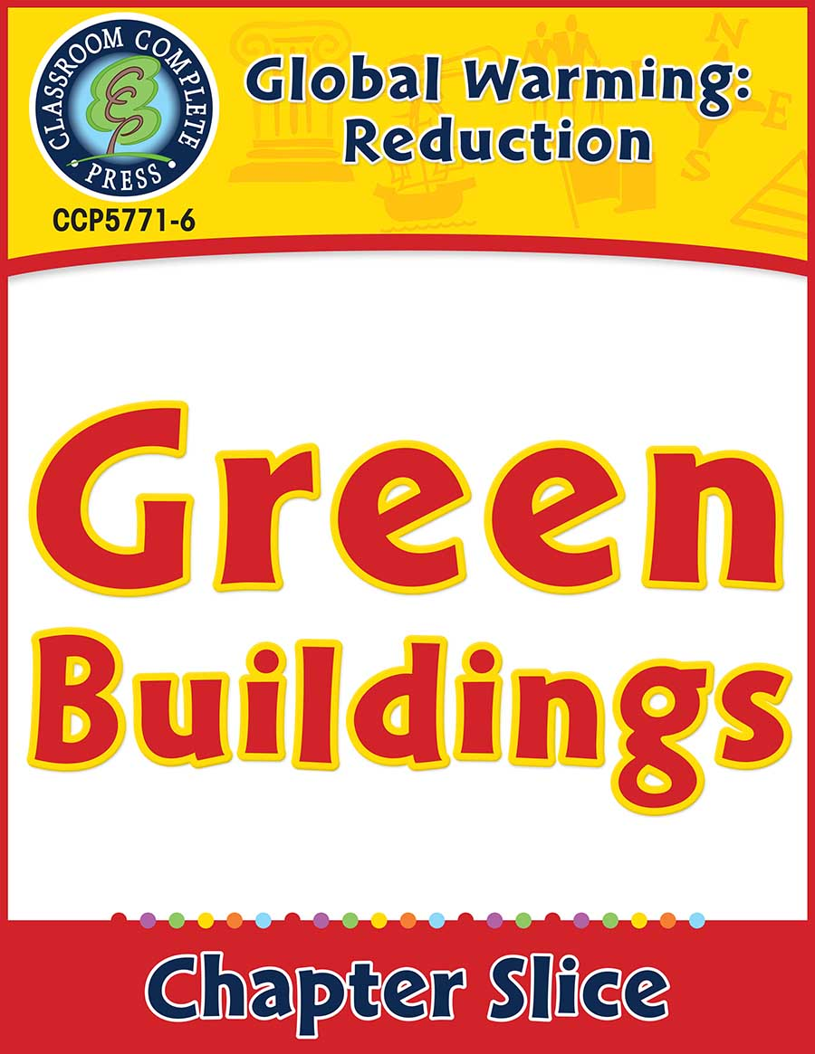 Global Warming: Reduction: Green Buildings Gr. 5-8 - Chapter Slice eBook
