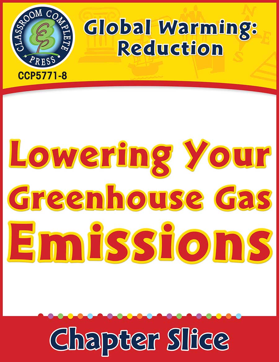Global Warming: Reduction: Lowering Your Greenhouse Gas Emissions Gr. 5-8 - Chapter Slice eBook