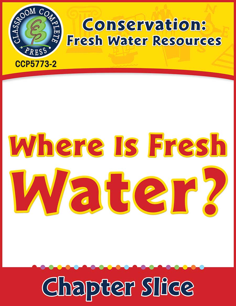 Conservation: Fresh Water Resources: Where Is Fresh Water? Gr. 5-8 - Chapter Slice eBook
