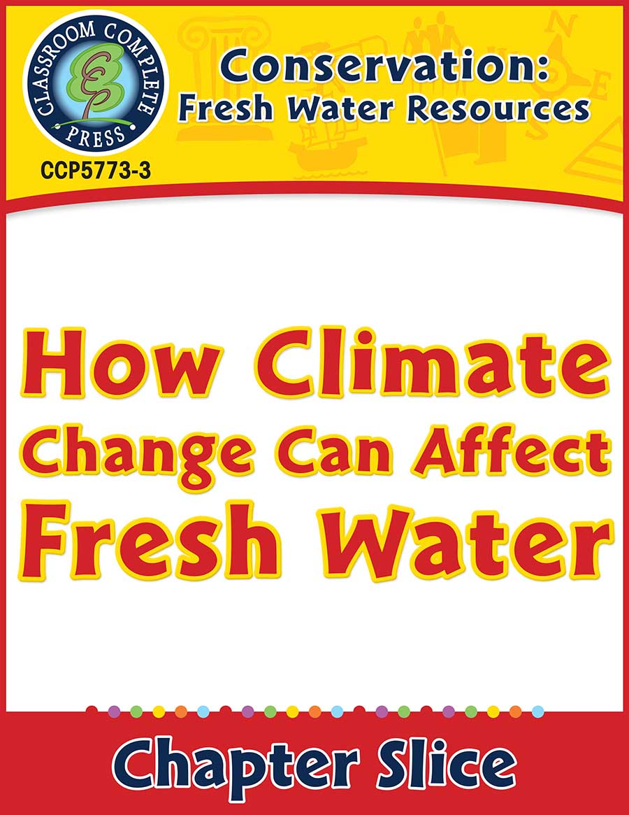Conservation: How Climate Change Can Affect Fresh Water Gr. 5-8 - Chapter Slice eBook