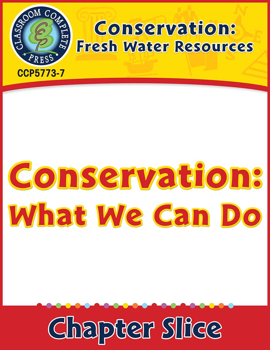 Conservation: Fresh Water Resources: Conservation: What We Can Do Gr. 5-8 - Chapter Slice eBook