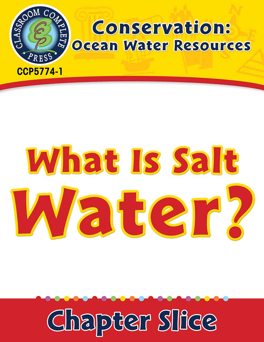 Conservation: Ocean Water Resources: What Is Salt Water? Gr. 5-8 - Chapter Slice eBook