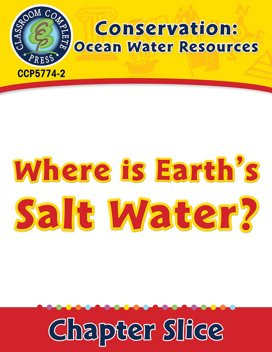 Conservation: Ocean Water Resources: Where Is Earth�s Salt Water? Gr. 5-8 - Chapter Slice eBook