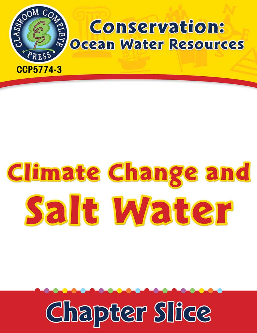 Conservation: Ocean Water Resources: Climate Change and Salt Water Gr. 5-8 - Chapter Slice eBook