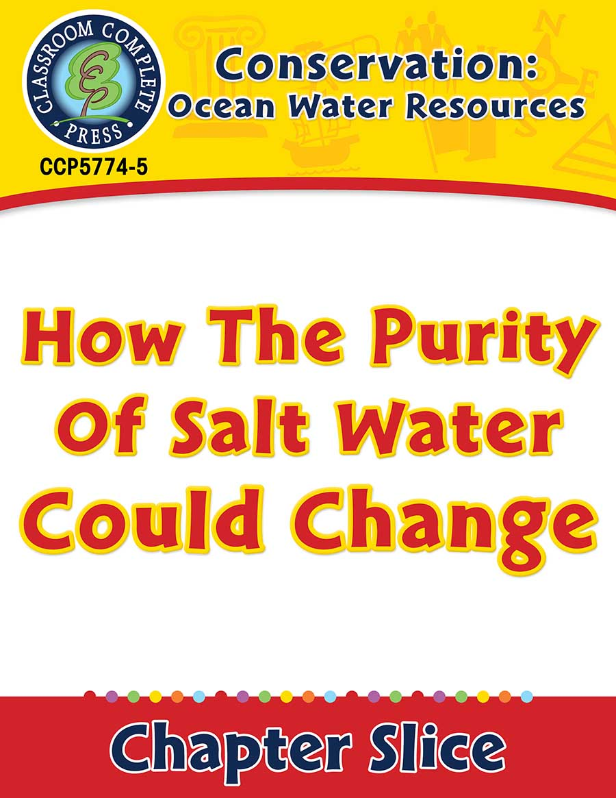Conservation: Ocean Water Resources: How the Purity of Salt Water Could Change Gr. 5-8 - Chapter Slice eBook