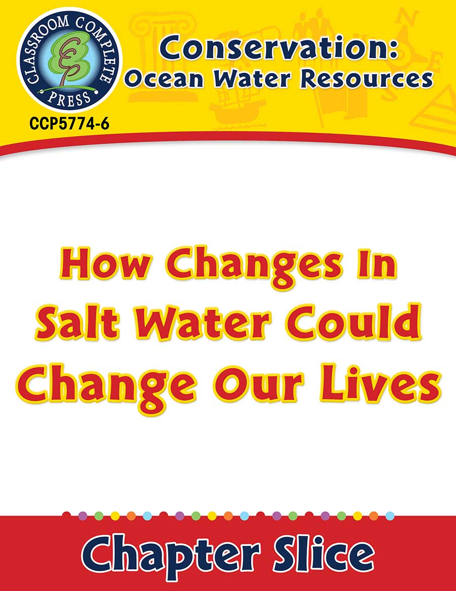 Conservation: Ocean Water Resources: How Changes in Salt Water Could Change Our Lives Gr. 5-8 - Chapter Slice eBook
