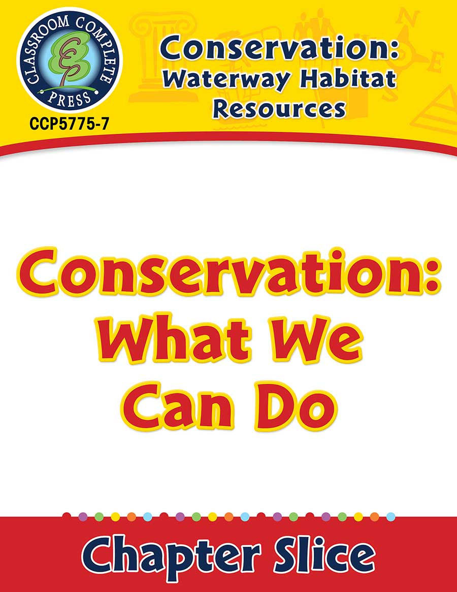 Conservation: Waterway Habitat Resources: Conservation: What We Can Do Gr. 5-8 - Chapter Slice eBook