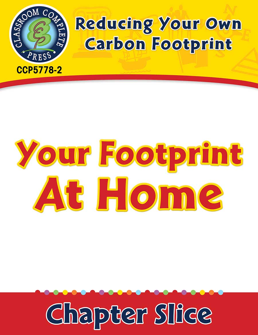 Reducing Your Own Carbon Footprint: Your Footprint At Home Gr. 5-8 - Chapter Slice eBook