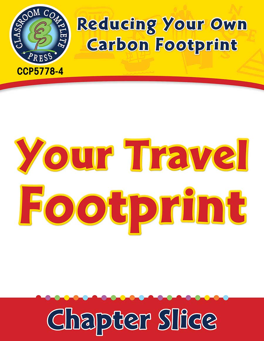 Reducing Your Own Carbon Footprint: Your Travel Footprint Gr. 5-8 - Chapter Slice eBook