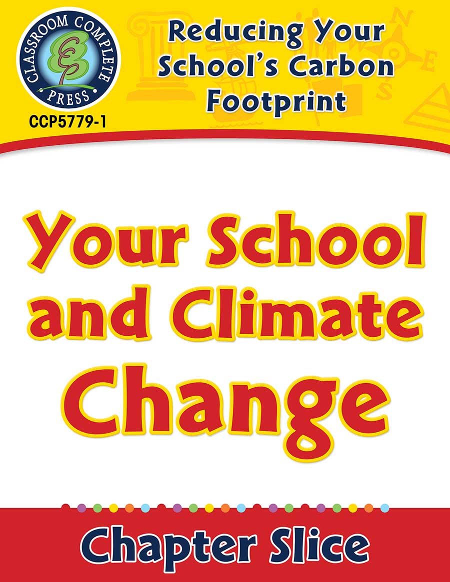 Reducing Your School's Carbon Footprint: Your School and Climate Change Gr. 5-8 - Chapter Slice eBook
