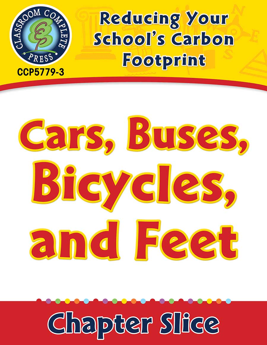 Reducing Your School's Carbon Footprint: Cars, Buses, Bicycles, and Feet Gr. 5-8 - Chapter Slice eBook
