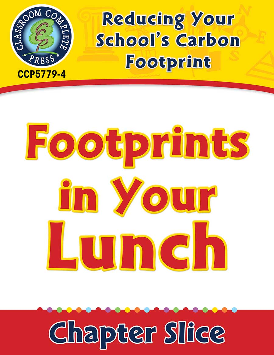 Reducing Your School's Carbon Footprint: Footprints in Your Lunch Gr. 5-8 - Chapter Slice eBook