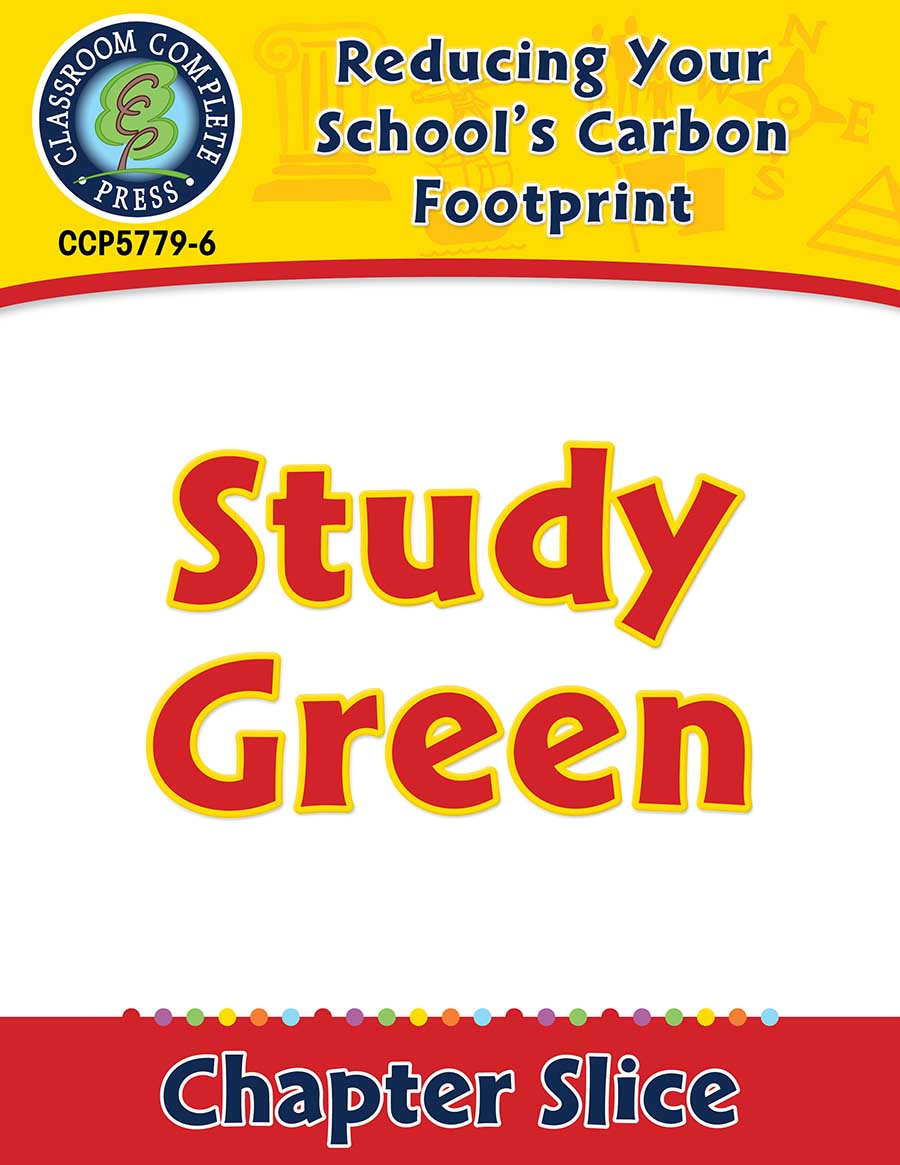 Reducing Your School's Carbon Footprint: Study Green Gr. 5-8 - Chapter Slice eBook