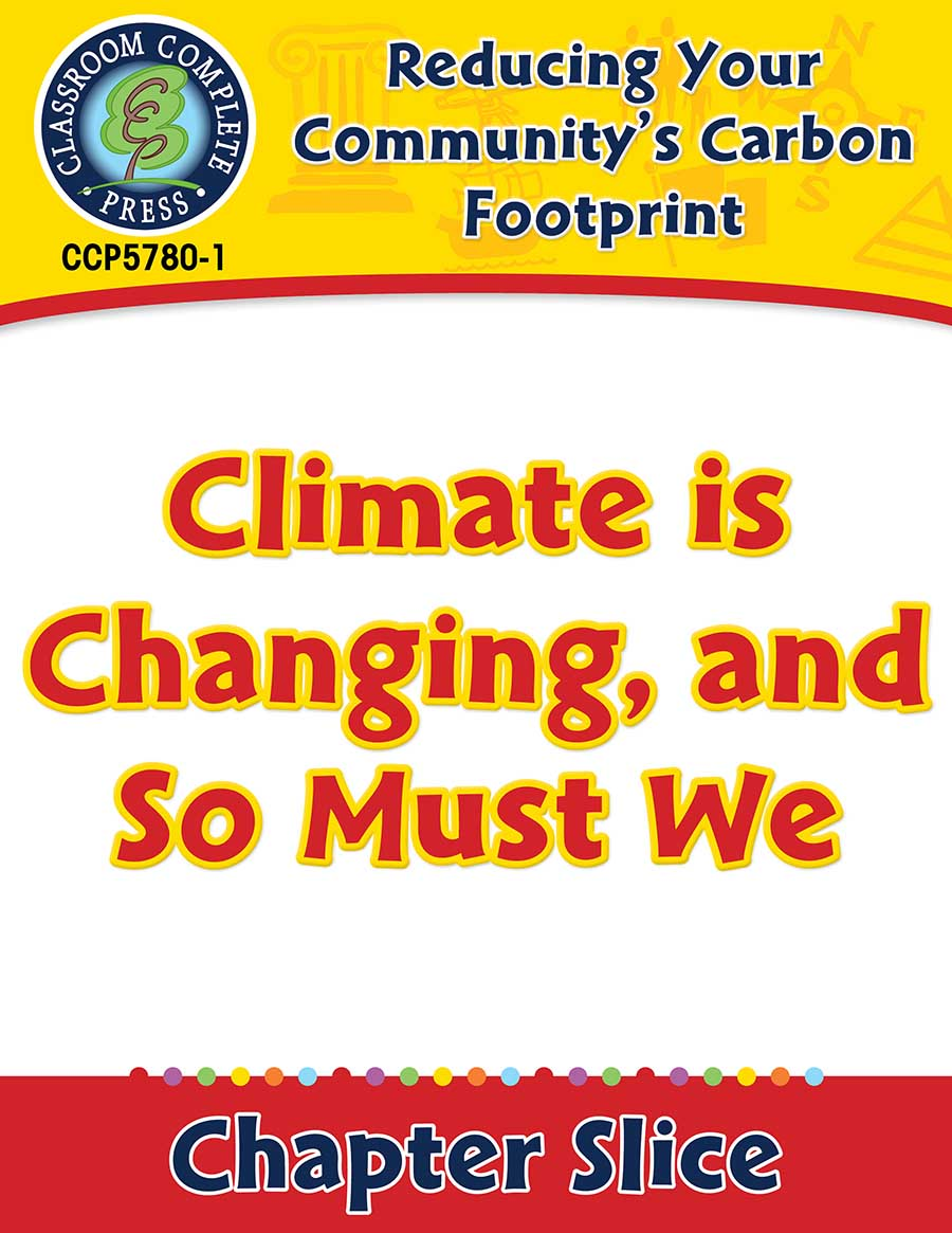 Reducing Your Community's Carbon Footprint: Climate is Changing, and So Must We Gr. 5-8 - Chapter Slice eBook