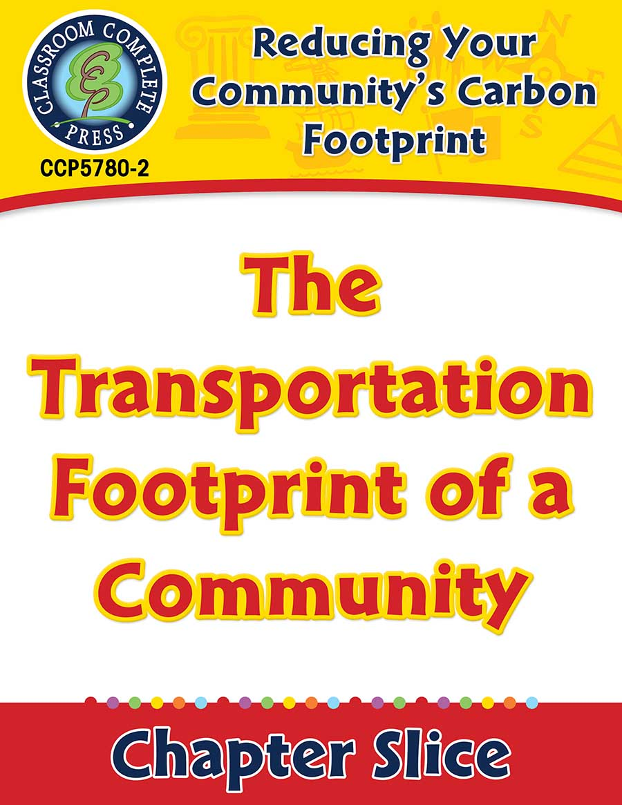 Reducing Your Community's Carbon Footprint: The Transportation Footprint of a Community Gr. 5-8 - Chapter Slice eBook