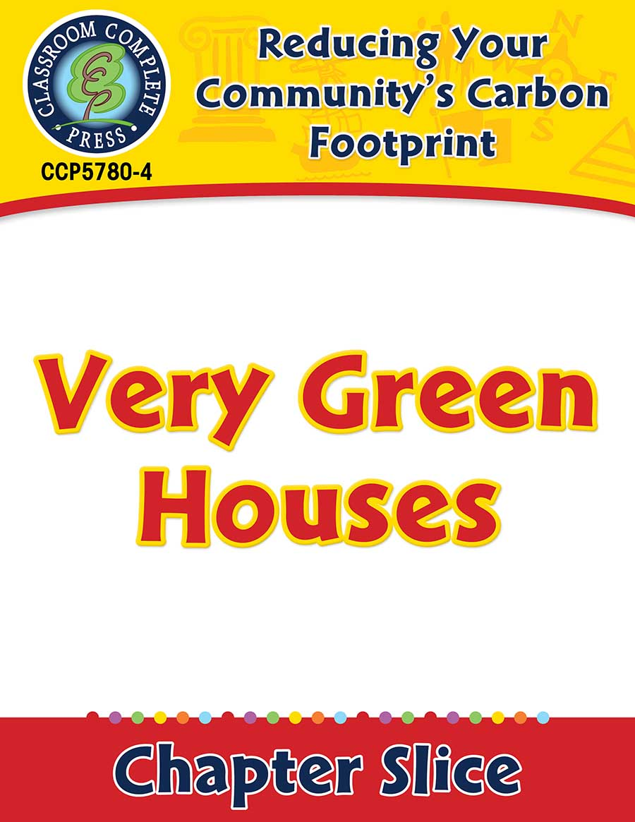 Reducing Your Community's Carbon Footprint: Very Green Houses Gr. 5-8 - Chapter Slice eBook