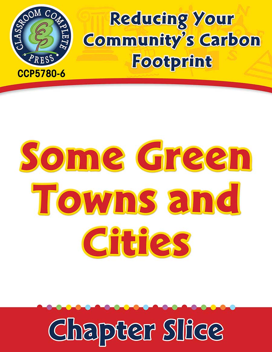 Reducing Your Community's Carbon Footprint: Some Green Towns and Cities Gr. 5-8 - Chapter Slice eBook