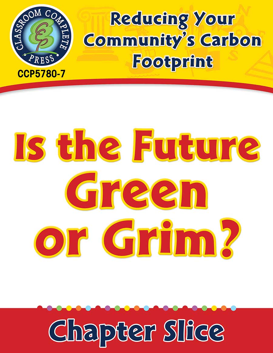 Reducing Your Community's Carbon Footprint: Is the Future Green or Grim? Gr. 5-8 - Chapter Slice eBook