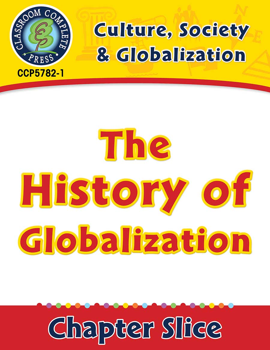 Culture, Society & Globalization: The History of Globalization Gr. 5-8 - Chapter Slice eBook