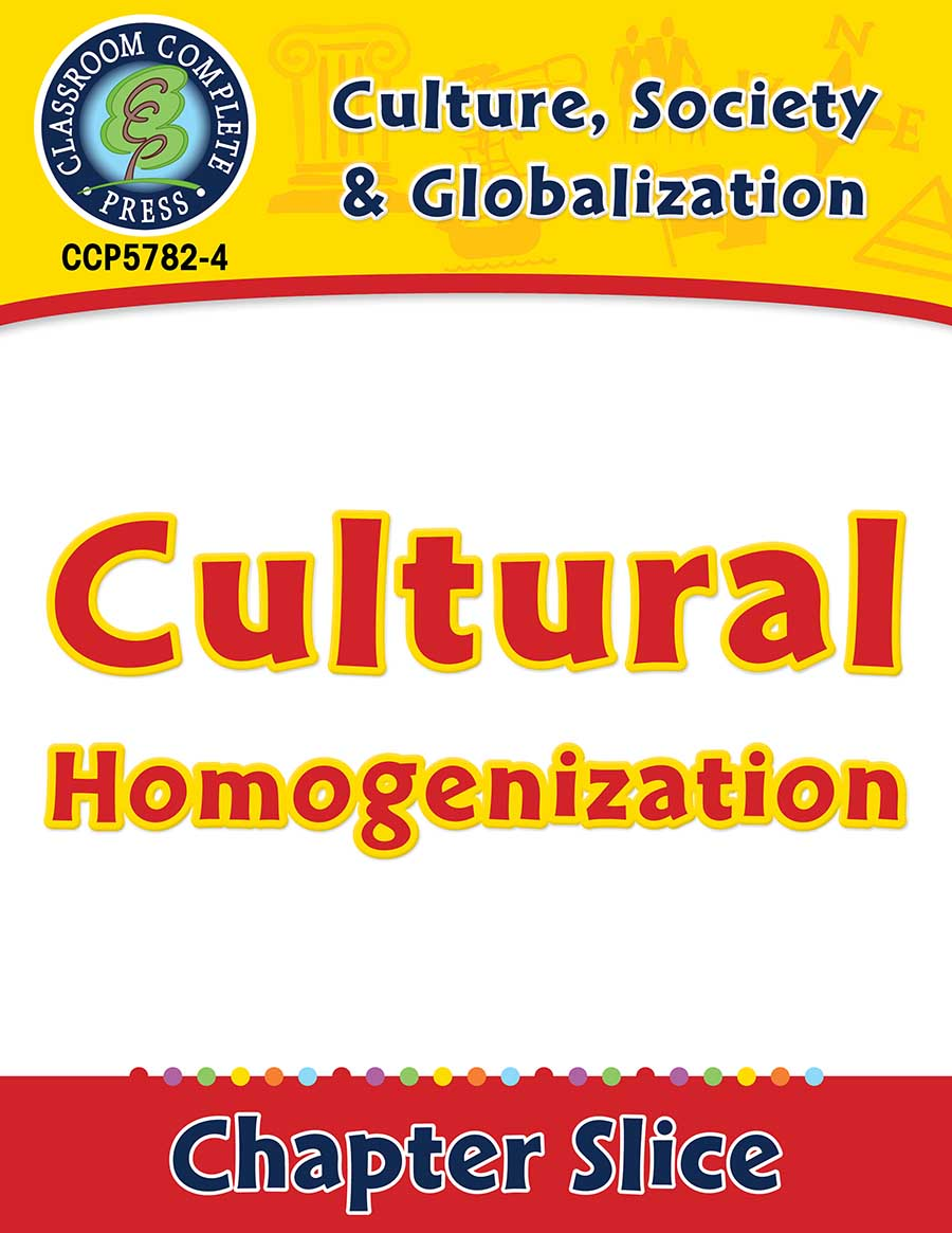 Culture, Society & Globalization: Cultural Homogenization Gr. 5-8 - Chapter Slice eBook