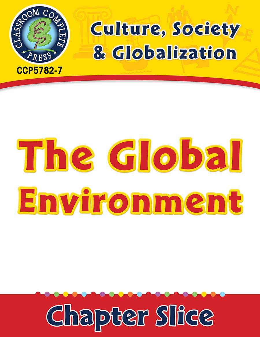 Culture, Society & Globalization: The Global Environment Gr. 5-8 - Chapter Slice eBook