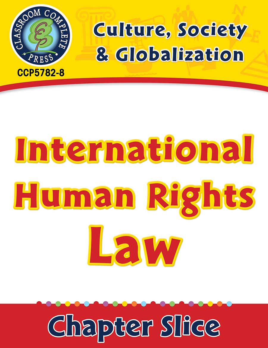 Culture, Society & Globalization: International Human Rights Law Gr. 5-8 - Chapter Slice eBook