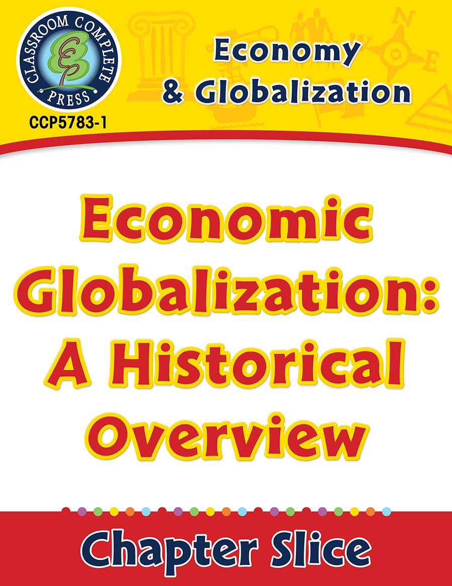 Economy & Globalization: Economic Globalization: A Historical Overview Gr. 5-8 - Chapter Slice eBook
