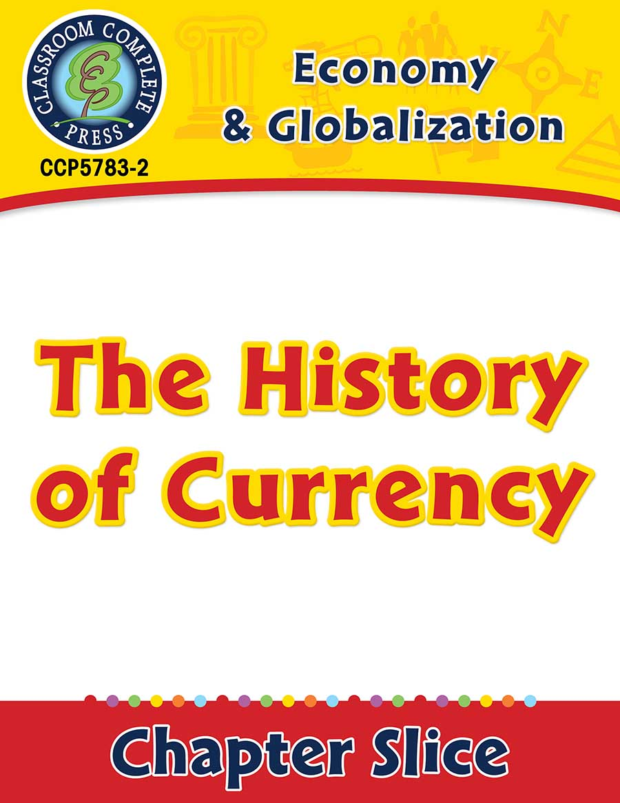 Economy & Globalization: The History of Currency Gr. 5-8 - Chapter Slice eBook