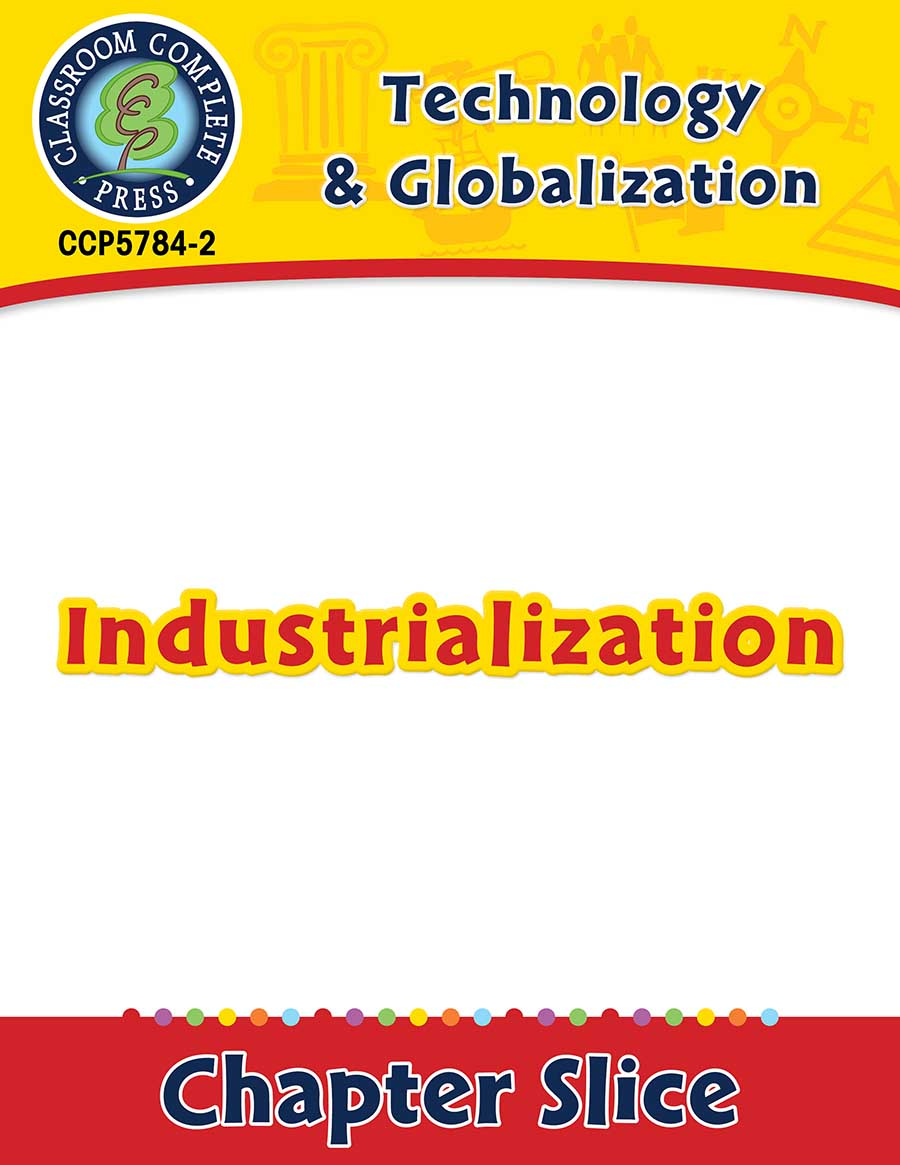 Technology & Globalization: Industrialization Gr. 5-8 - Chapter Slice eBook