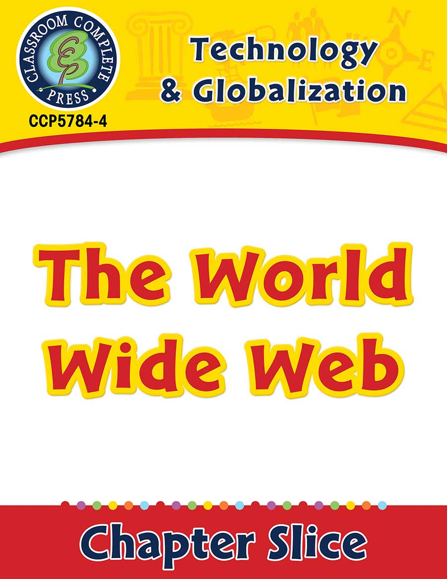 Technology & Globalization: The World Wide Web Gr. 5-8 - Chapter Slice eBook