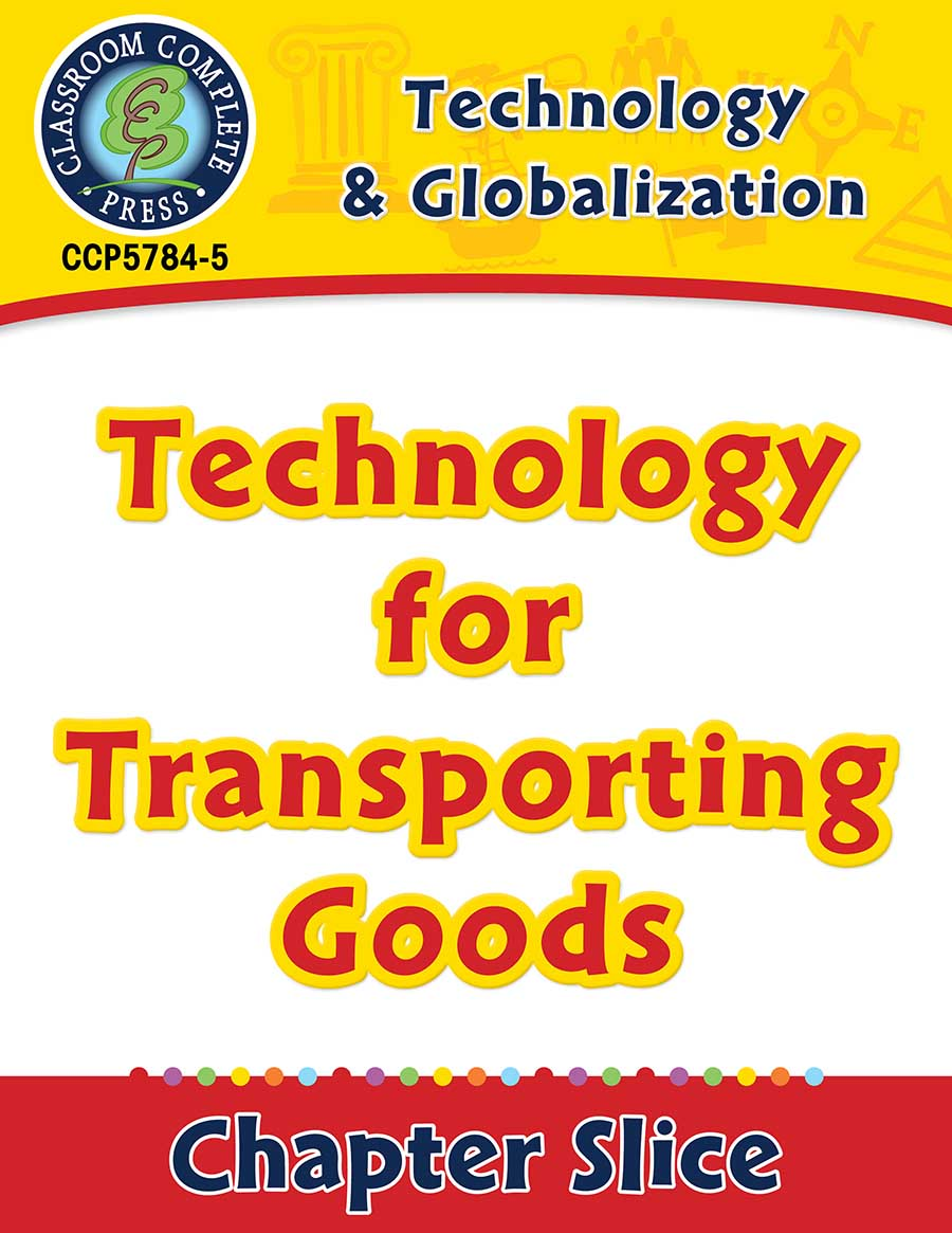 Technology & Globalization: Technology for Transporting Goods Gr. 5-8 - Chapter Slice eBook